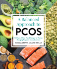 A Balanced Approach to PCOS: 16 Weeks of Meal Prep & Recipes for Women Managing Polycystic Ovary Syndrome Cover Image