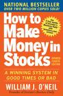 How to Make Money in Stocks: A Winning System in Good Times and Bad Cover Image