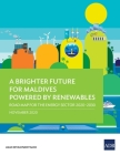 A Brighter Future for Maldives Powered by Renewables: Road Map for the Energy Sector 2020-2030 Cover Image
