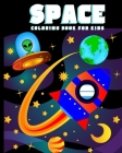 Space Coloring Book for Kids: Amazing Outer Space Coloring Book with Planets, Spaceships, Rockets, Astronauts and More for Children 4-8 (Childrens B Cover Image