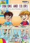 Crayons and Colors: a cute little story about friendship and diversity Cover Image