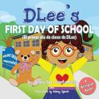 DLee's First Day of School: Bilingual Version Cover Image