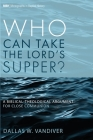 Who Can Take the Lord's Supper? Cover Image