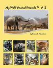 My Wild Animal Friends A-Z Cover Image