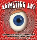 Animation Art: From Pencil to Pixel, the World of Cartoon, Anime, and CGI Cover Image