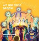 We Are Circle People: Helping children find connection and belonging in the modern-day village Cover Image
