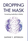 Dropping the Mask: Connecting Leadership to Identity Cover Image