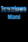 Downtown: Miami Neighborhood Skyline Cover Image