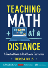 Teaching Math at a Distance, Grades K-12: A Practical Guide to Rich Remote Instruction (Corwin Mathematics) Cover Image