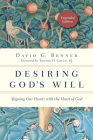 Desiring God's Will: Aligning Our Hearts with the Heart of God (Spiritual Journey) Cover Image