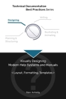 Technical Documentation Best Practices - Visually Designing Modern Help Systems and Manuals: Layout, Formatting, Templates Cover Image