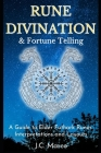 Rune Divination & Fortune Telling: A guide to Elder Futhark Runes Interpretations and Layouts Cover Image
