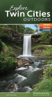 Explore Twin Cities Outdoors: Hiking, Biking, & More (Explore Outdoors) Cover Image