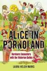 Alice in Pornoland: Hardcore Encounters with the Victorian Gothic (Feminist Media Studies) Cover Image