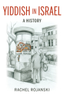 Yiddish in Israel: A History (Perspectives on Israel Studies) Cover Image