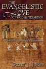 The Evangelistic Love of God & Neighbor: A Theology of Witness & Discipleship Cover Image
