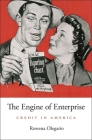 Engine of Enterprise: Credit in America Cover Image