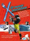 X-treme Cuisine: An Adrenaline-Charged Cookbook for the Young at Heart Cover Image