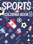 Sports Coloring Book: Kids Coloring And Activity Pages, Sports-Themed Illustrations To Color And Trace With Fun Puzzles Cover Image
