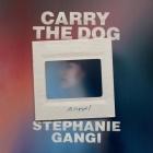 Carry the Dog Lib/E Cover Image