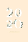 2020 Happiness and Health: Notebook, 120 page, 6