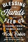 Blessing the Hands That Feed Us: Lessons from a 10-Mile Diet Cover Image