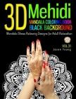 Mandala coloring book black backgroud - 3D Mehidi Mandala Stress Relieving Designs For Adult Relaxation: Mehidi Mandala Coloring Book For Adult well-c Cover Image