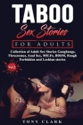 Taboo Sex stories for Adult vol.2: Collection of Adult Sex Stories Gangbangs, Threesomes, Anal Sex, MILFs, BDSM, Rough Forbidden and Lesbian stories. Cover Image