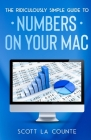 The Ridiculously Simple Guide To Numbers For Mac Cover Image