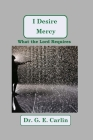 I Desire Mercy: What the Lord Requires Cover Image