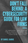 Don't Fall Behind: A Cybersecurity Guide for Law Firms Cover Image