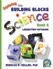 Exploring the Building Blocks of Science Book 6 Laboratory Notebook Cover Image