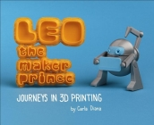 Leo the Maker Prince: Journeys in 3D Printing Cover Image