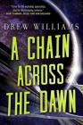 A Chain Across the Dawn (The Universe After #2) Cover Image