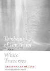 Tombeau of Ibn Arabi and White Traverses Cover Image