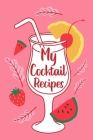 My Cocktail Recipes Cover Image