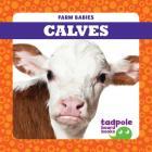 Calves (Farm Babies) Cover Image