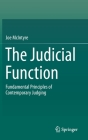 The Judicial Function: Fundamental Principles of Contemporary Judging Cover Image