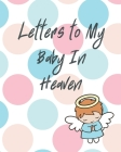 Letters To My Baby In Heaven Cover Image