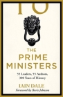 The Prime Ministers: 55 Leaders, 55 Authors, 300 Years of History Cover Image