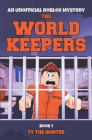 The World Keepers 1: Roblox Suspense For Older Kids Cover Image