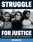 Struggle for Justice: Four Decades of Civil Rights Photography Cover Image