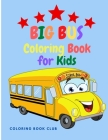 Big Bus Coloring Book for Kids - Perfect Book For Children Ages 2-4,4-8 Cover Image