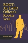 Boot: An LAPD Officer's Rookie Year Cover Image
