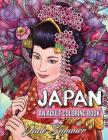 Japan: An Adult Coloring Book with Japanese Cultural Designs, Beautiful Asian Women, Floral Kimono Dresses, and Relaxing Natu Cover Image