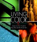 Living Color: Master Lin Yuns Guide to Feng Shui and the Art of Color Cover Image