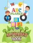 ABC Planet Alphabet Book: A Scientific Alphabet Board Book Set for Babies and Toddlers (Science Gifts for Kids) (Baby University Board Book Sets Cover Image