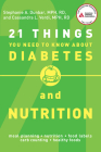 21 Things You Need to Know about Diabetes and Nutrition Cover Image