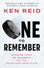 One to Remember: Stories from 39 Members of the Nhl's One Goal Club Cover Image