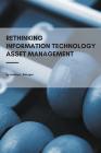 Rethinking Information Technology Asset Management Cover Image